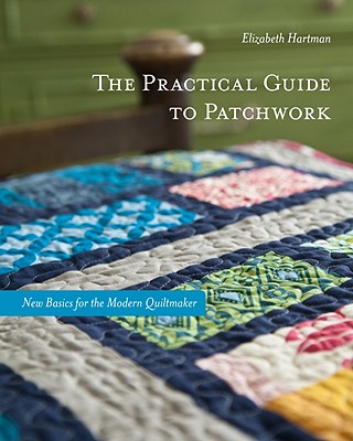 The Practical Guide to Patchwork By Hartman, Elizabeth