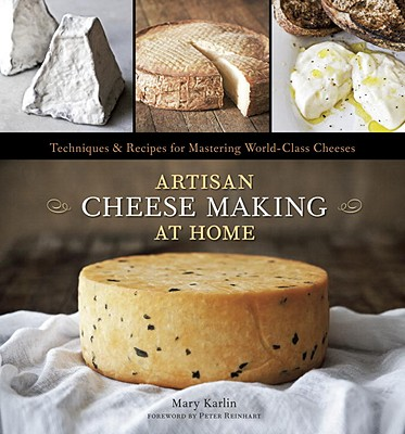 Artisan Cheese Making at Home By Karlin, Mary